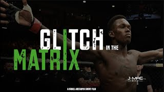 Glitch in the Matrix (An Israel Adesanya Short Film by Mike Ciavarro)