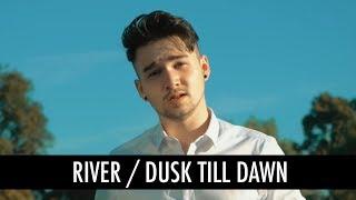 Download Lagu River, Dusk Till Dawn by Eminem Ft Ed Sheeran, Zayn, Sia (Mashup Cover) Gratis STAFABAND