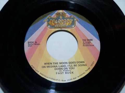 Fast Buck - When The Moon Goes Down On Medina Lake, I'll Be Going Down On You