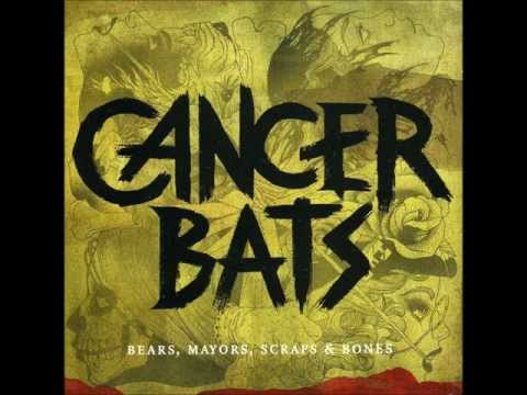 Cancer Bats - Bears, Mayors, Scraps &amp; Bones - Full Album.