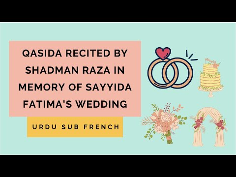 Kasida Recited By Shadman Raza In Memory Of Sayyida Fatima's Wedding - Urdu Sub French video