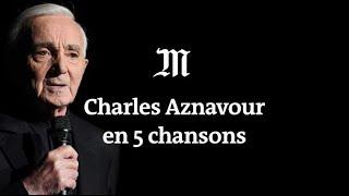 Charles Aznavour En 5 Chansons Inoubliables