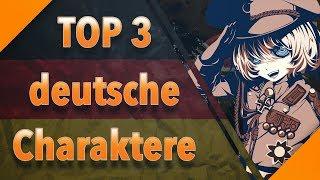 TOP 3 deutsche Charaktere in Anime [German/Deutsch]