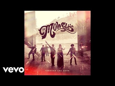 The Mowglis - Through The Dark