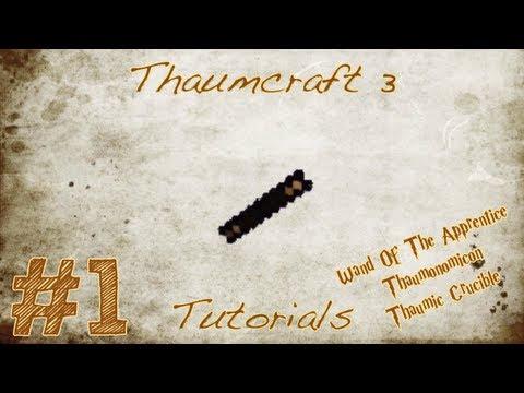 Thaumcraft Tutorials - Episode 1 - Wand Of The Apprentice, Thaumonomicon & Thaumic Crucible!