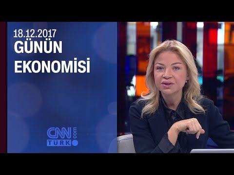 Günün Ekonomisi 18.12.2017 Pazartesi
