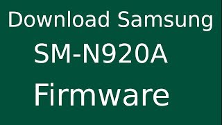 How To Download Samsung GALAXY Note 5 SM-N920A Stock Firmware (Flash File) For Update Android Device