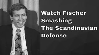 How Bobby Fischer smashed Scandinavian Defense