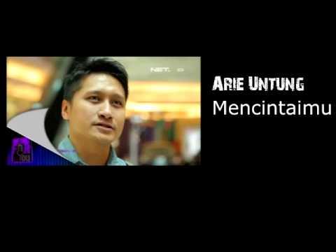 Arie Untung ~ Mencintaimu
