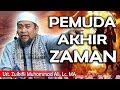 Pemuda Akhir Zaman || Ust. Zulkifli Muhammad Ali, Lc