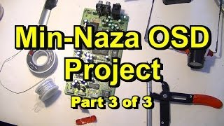 MinNaza OSD Project Part3 (Adding More Features with insane soldering)
