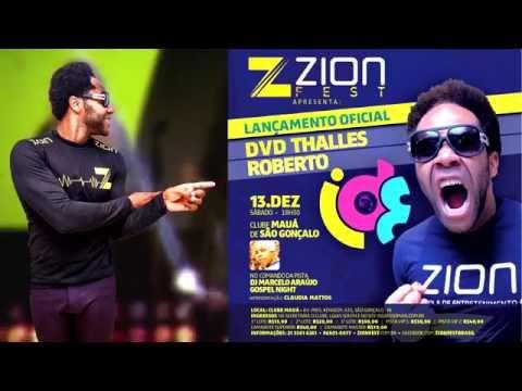 Zion Fest - 13 Dezembro - Lançamento DVD Thalles Roberto