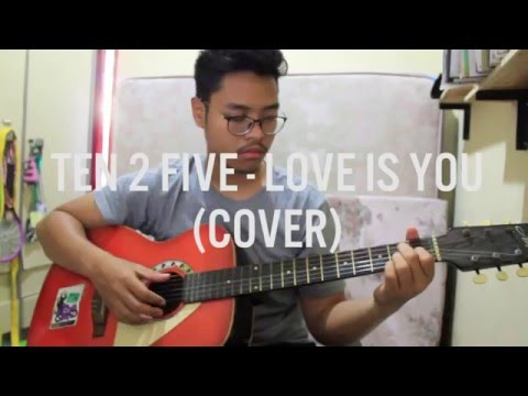 TEN 2 FIVE - LOVE IS YOU (COVER)