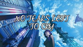 Ariana Grande - No Tears Left To Cry (Nightcore)