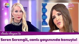 Seren Serengil, ilk kez Seda Sayan'la canlı yayınında konuştu!