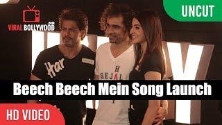 download lagu Uncut - Beech Beech Mein Song Launch  Shahrukh gratis