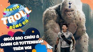 Bản Tin Troll Bóng Đá 17/2: Ngôi sao châu Á gánh cả Tottenham trên vai