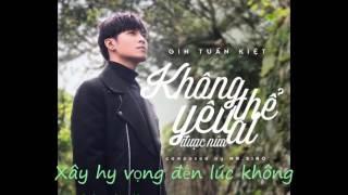 Không Thể Yêu Ai Được Nữa  lyrics - Mr.Siro ft Gin Tuấn Kiệt