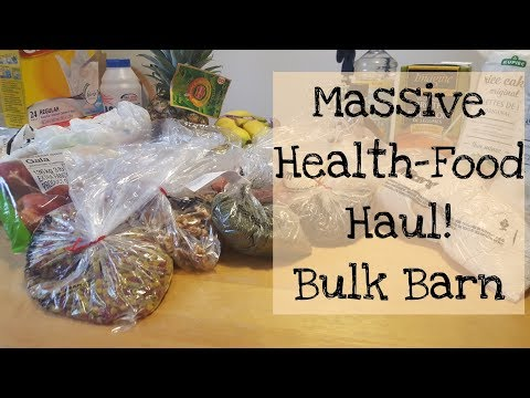 HUGE HEALTH-FOOD GROCERY HAUL FROM BULK BARN AND MORE!
