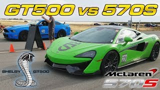 Shelby GT500 vs McLaren 570s - 1/2 Mile Dig and Roll!