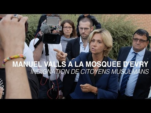 Manuel Valls à la mosquée d'Evry, indignation de citoyens musulmans, reportage
