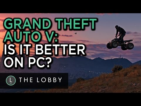 Grand Theft Auto V: Is it Better on PC? - The Lobby