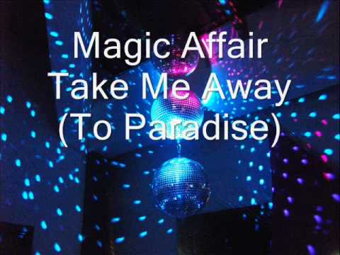 Magic Affair - Take Me Away