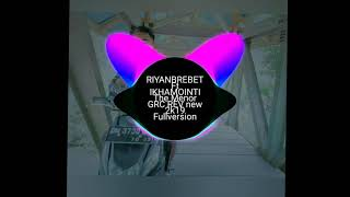 Riyanbrebet Ft Ikhamointi The menor GRC Rev 2k19 Fullversion