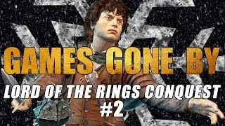 Games Gone By - Lord of the Rings Conquest Part 2 - Isengard