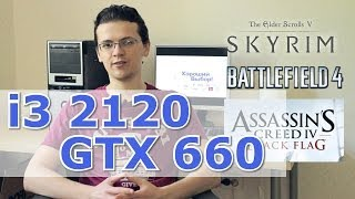 Тестирование i3 2120+GTX 660: Skyrim, Battlefield 4, Assassins Creed 4 Black Flag