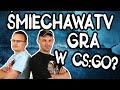 śmiechawaTV (Antek i Szwagier) gra w CS GO ? /w Weirdo  (TrolleQ na mikrofonie)