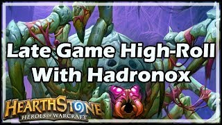 [Hearthstone] Late Game High-Roll With Hadronox