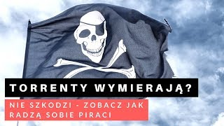 Torrenty wymierają? Nie szkodzi - zobacz jak radzą sobie piraci!
