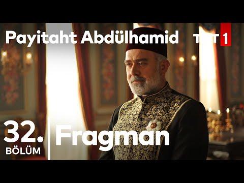 Payitaht Abdulhamid 32. Bölüm Tanıtımı