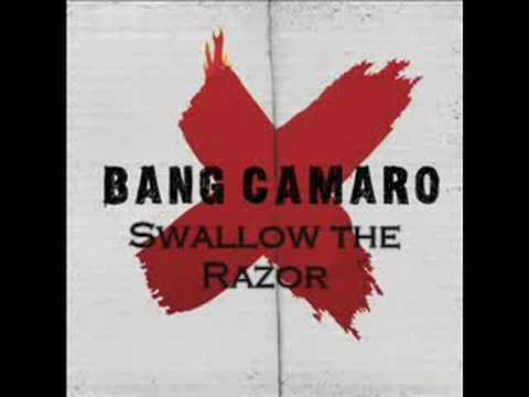 Bang Camaro - Swallow The Razor