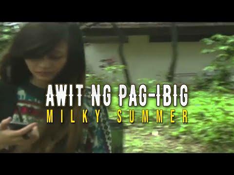 Milky Summer - Awit Ng Pag-ibig