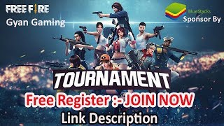 [Free Register ] JOIN GUYS | Free Fire India Slam Tournament - BlueStacks - Gyan Gaming - YT