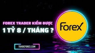 Học Forex - Trader pro thu nhập bao nhiêu một tháng ?