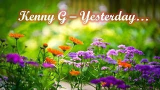 Kenny G - Yesterday