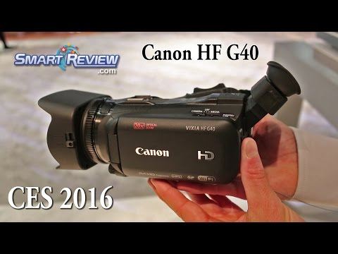 CES 2016   Canon's New HF G40 HD Camcorder   Vixia    SmartReview.com