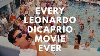 Every Leonardo DiCaprio Movie. Ever.
