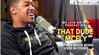 Rappers Lyrics Being Used In Court/ AutoTune Implant | That Dude McFly | WLHH S3 E106