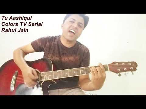 download lagu Tu Aashiqui  Color Tv Serial  Rahul Jain gratis