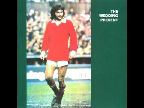 The Wedding Present - Everyone Thinks He Looks So Daft
