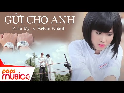 Gửi Cho Anh - Khởi My [official] video