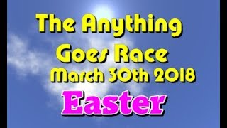 anything goes Race 2018 03 30  Easter Day