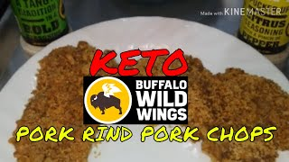 BUFFALO WILD WINGS SALT N VINEGAR & LEMON PEPPER PARMESAN PORKRIND PORK CHOPS *KETO*