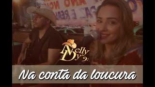 Na conta da loucura - Bruno e Marrone (Cover por Nelly & Dy)