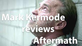 Mark Kermode reviews Aftermath