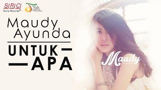 download lagu Maudy Ayunda - Untuk Apa gratis